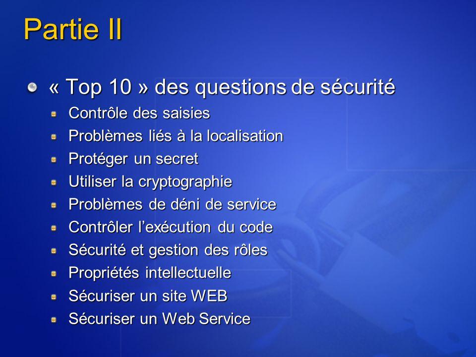 Partie II « Top 10 » des questions de sécurité Contrôle des saisies Problèmes liés à la localisation Protéger un secret Utiliser la cryptographie Prob