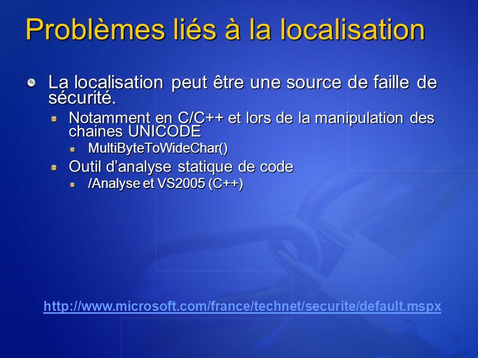 Problèmes liés à la localisation La localisation peut être une source de faille de sécurité. Notamment en C/C++ et lors de la manipulation des chaines