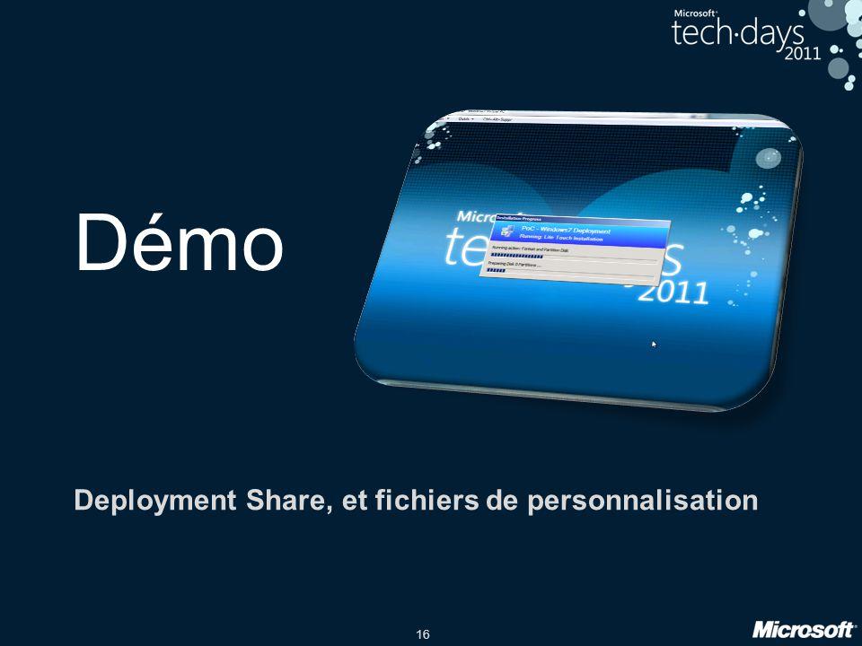 16 Démo Deployment Share, et fichiers de personnalisation