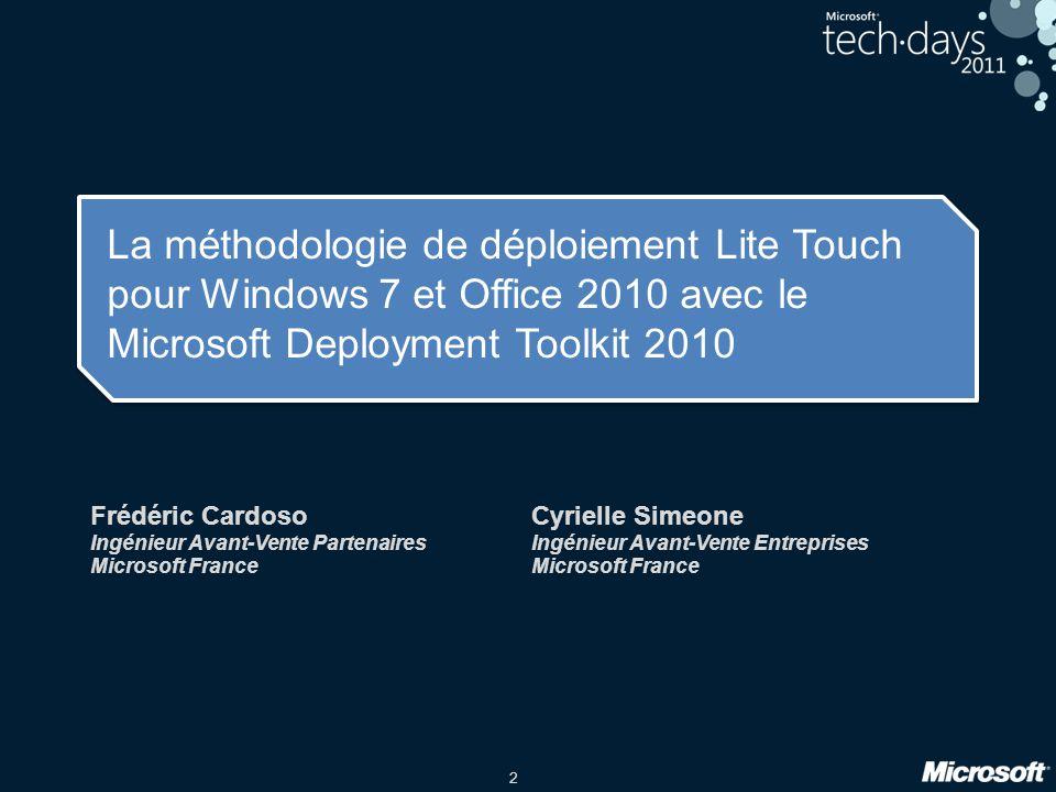 2 La méthodologie de déploiement Lite Touch pour Windows 7 et Office 2010 avec le Microsoft Deployment Toolkit 2010 Frédéric Cardoso Ingénieur Avant-V