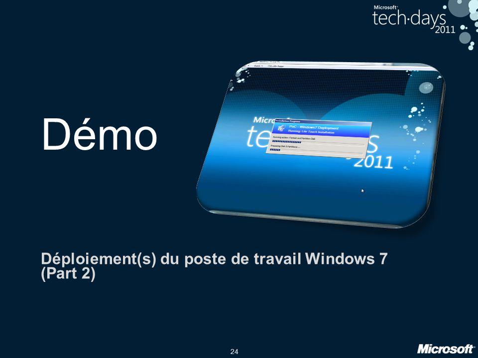 24 Démo Déploiement(s) du poste de travail Windows 7 (Part 2)