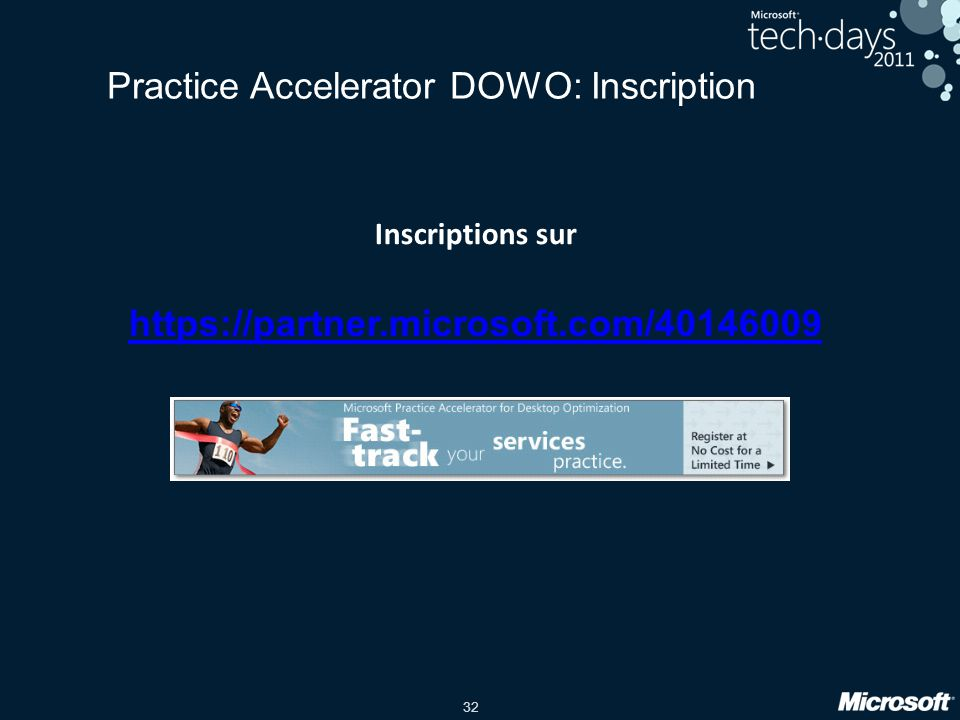 32 Practice Accelerator DOWO: Inscription Inscriptions sur https://partner.microsoft.com/40146009