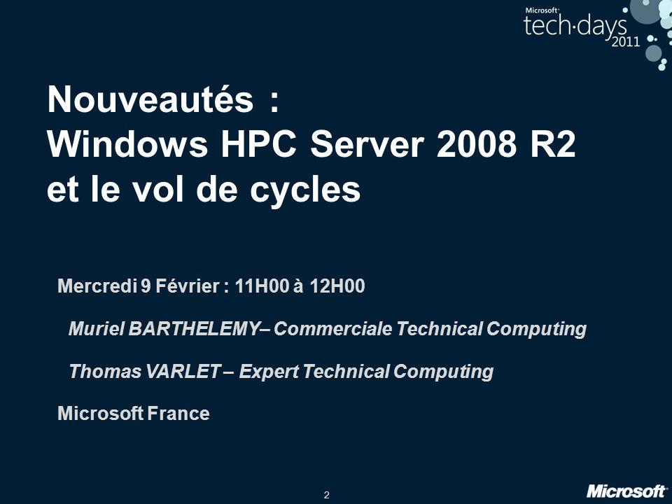 3 Agenda Initiative Technical Computing Windows HPC Server 2008 R2 Administration/surveillance du cluster Ajouter de la puissance au cluster Utilisation du cluster Développement dapplications parallèles