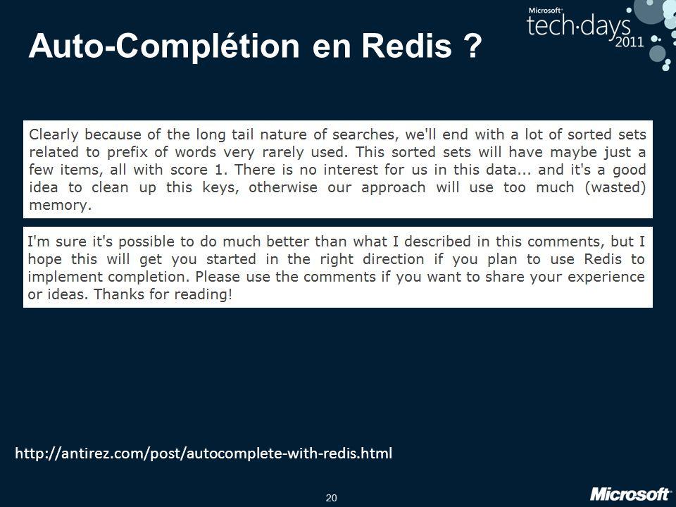 20 Auto-Complétion en Redis ? http://antirez.com/post/autocomplete-with-redis.html