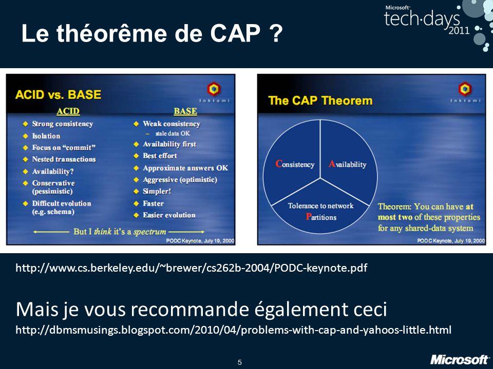 5 Le théorême de CAP ? http://www.cs.berkeley.edu/~brewer/cs262b-2004/PODC-keynote.pdf Mais je vous recommande également ceci http://dbmsmusings.blogs