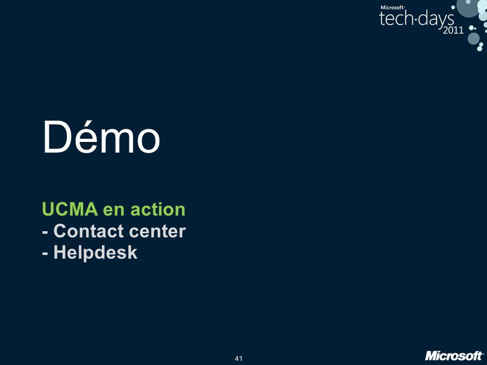 41 Démo UCMA en action - Contact center - Helpdesk