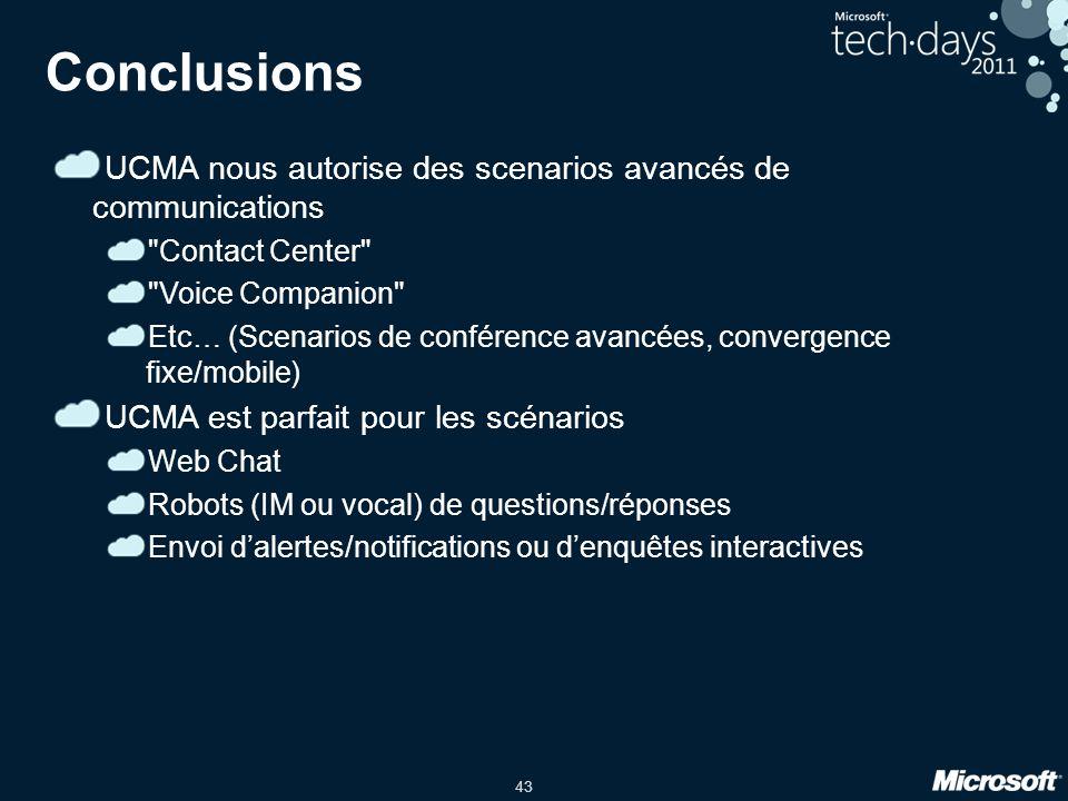 43 Conclusions UCMA nous autorise des scenarios avancés de communications