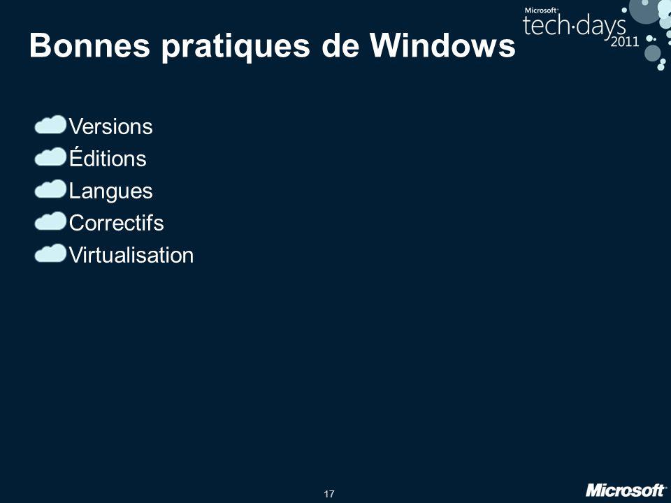 17 Bonnes pratiques de Windows Versions Éditions Langues Correctifs Virtualisation