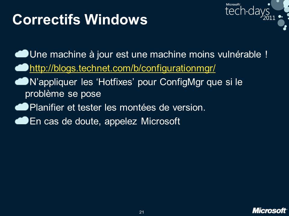 21 Correctifs Windows Une machine à jour est une machine moins vulnérable ! http://blogs.technet.com/b/configurationmgr/ Nappliquer les Hotfixes pour