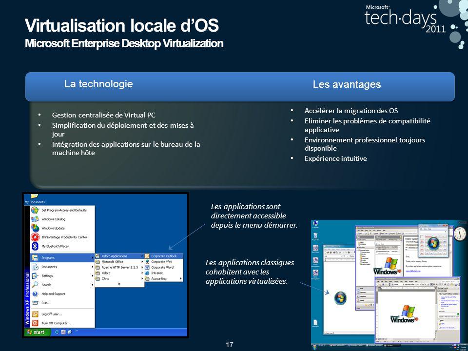 17 Les applications classiques cohabitent avec les applications virtualisées. Les applications sont directement accessible depuis le menu démarrer. Ge