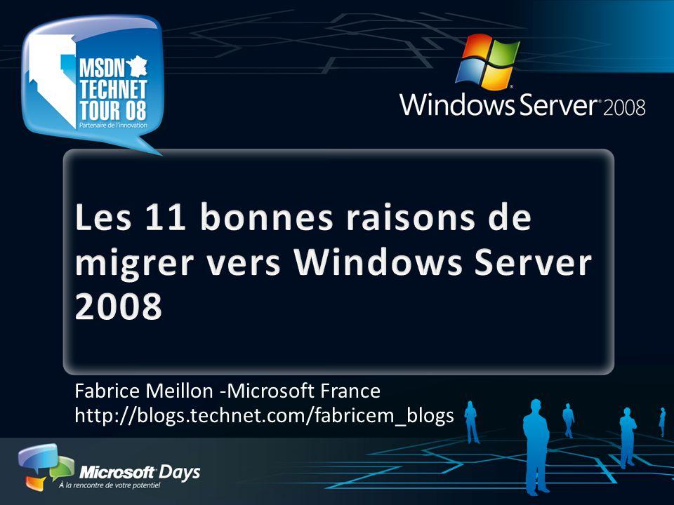 Objectif de la session Quels bénéfices techniques à migrer vers Windows Server 2008 .