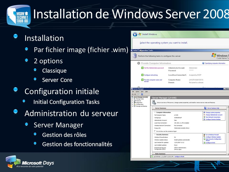 Active Directory Domain Services Read-Only DC - Déploiement Mise en œuvre en environnement AD 2003 Sassurer que la forêt est en mode fonctionnel 2003 Utilisation de la réplication en mode LVR Les RODC nécessitent la délégation contrainte Kerberos Au minimum un DC en Windows Server 2008 Le DC herbergeant le rôle PDC Emulateur doit être en version 2008 ADPREP /ForestPrep (Mise à jour du schéma) ADPREP /DomainPrep (Dans chaque domaine de la forêt si un ou plusieurs RODC doivent héberger le Global Catalog) ADPREP /RodcPrep (Nouveau commutateur permettant de définir les ACL sur les partitions DNS pour la réplication RODC)