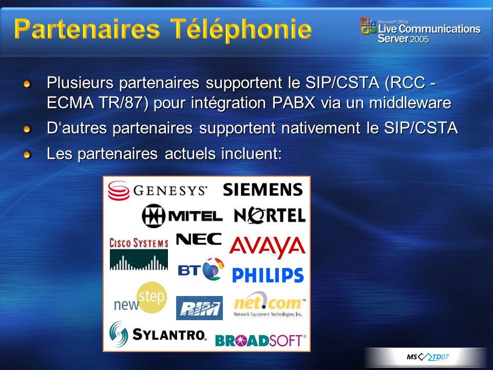 Plusieurs partenaires supportent le SIP/CSTA (RCC - ECMA TR/87) pour intégration PABX via un middleware Dautres partenaires supportent nativement le S