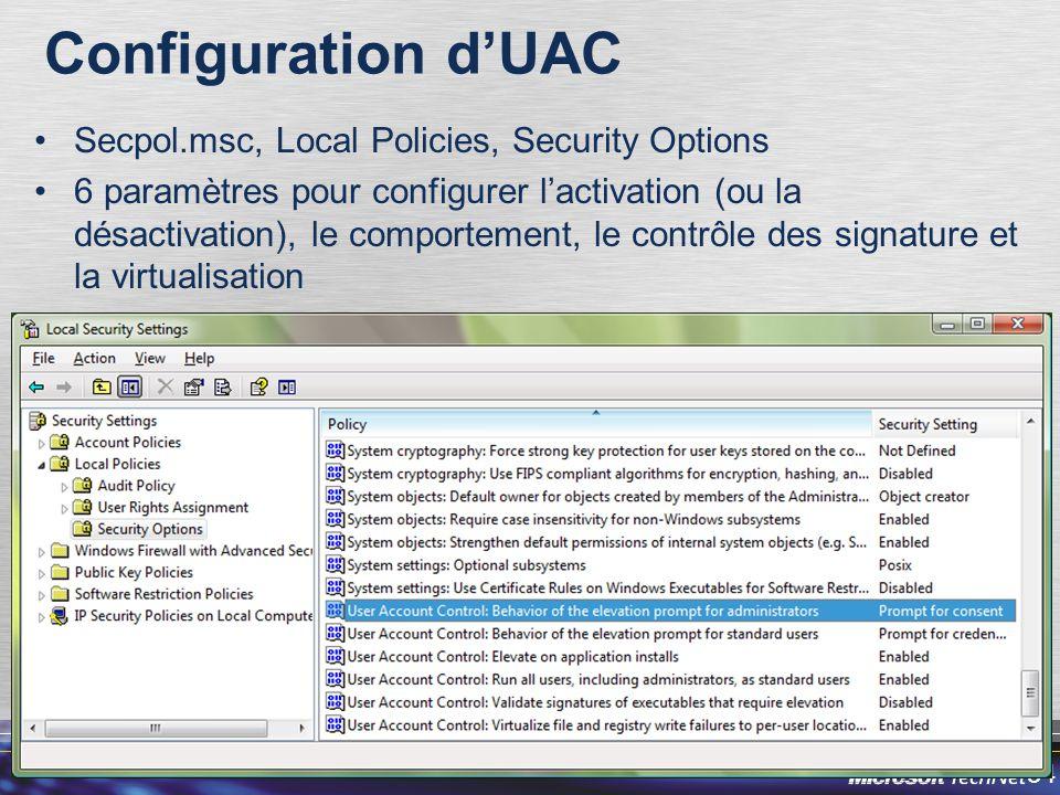 34 Configuration dUAC Secpol.msc, Local Policies, Security Options 6 paramètres pour configurer lactivation (ou la désactivation), le comportement, le contrôle des signature et la virtualisation