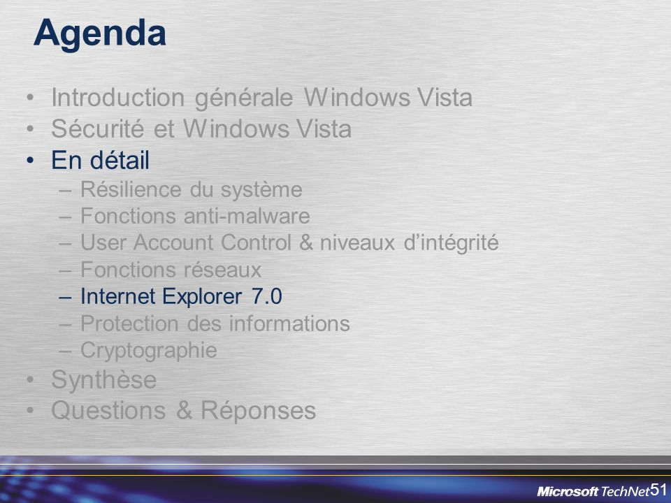 51 Agenda Introduction générale Windows Vista Sécurité et Windows Vista En détail –Résilience du système –Fonctions anti-malware –User Account Control