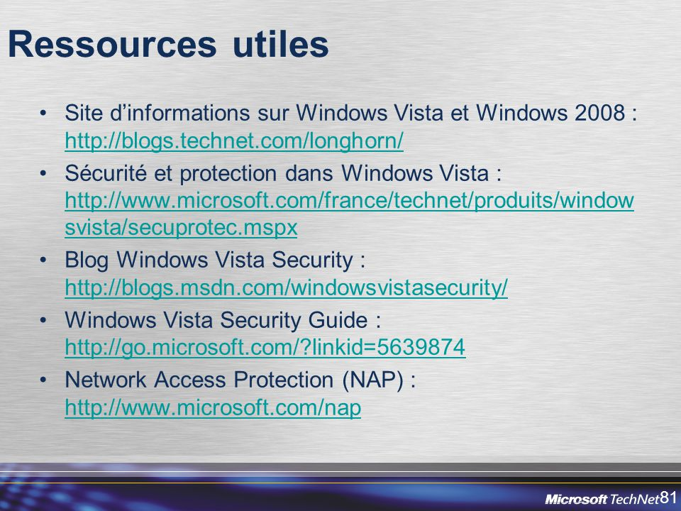 81 Ressources utiles Site dinformations sur Windows Vista et Windows 2008 : http://blogs.technet.com/longhorn/ http://blogs.technet.com/longhorn/ Sécu