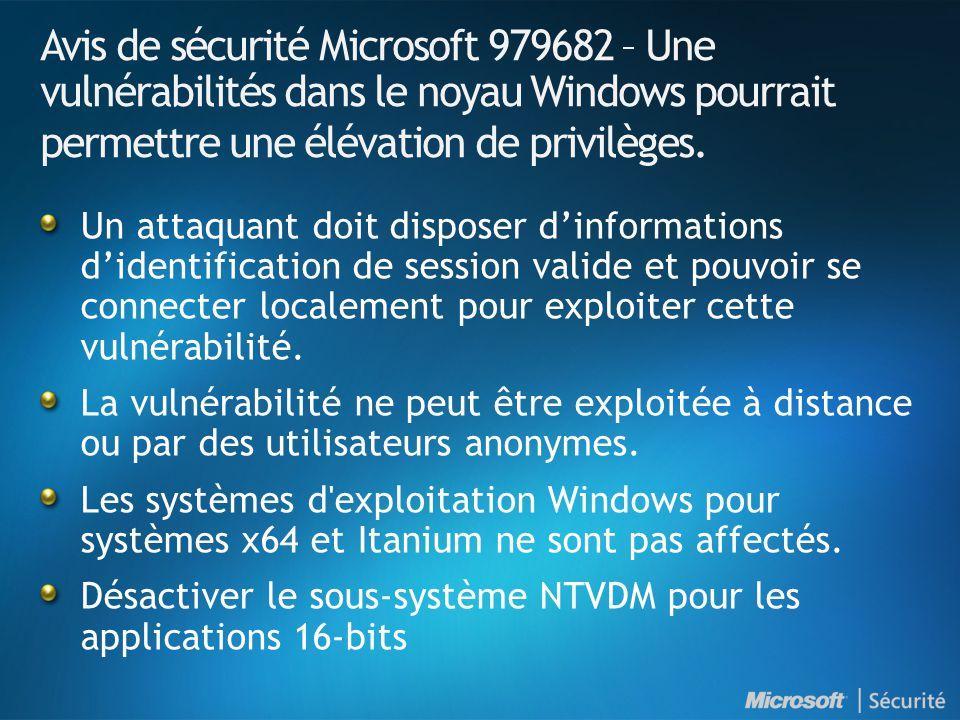 Avis de sécurité Microsoft 979682 – Une vulnérabilités dans le noyau Windows pourrait permettre une élévation de privilèges.