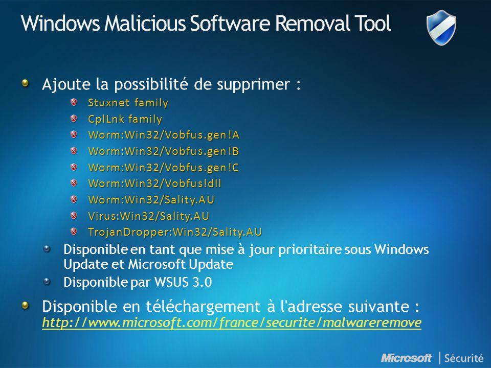 Windows Malicious Software Removal Tool Ajoute la possibilité de supprimer : Stuxnet family CplLnk family Worm:Win32/Vobfus.gen!AWorm:Win32/Vobfus.gen!BWorm:Win32/Vobfus.gen!CWorm:Win32/Vobfus!dllWorm:Win32/Sality.AUVirus:Win32/Sality.AUTrojanDropper:Win32/Sality.AU Disponible en tant que mise à jour prioritaire sous Windows Update et Microsoft Update Disponible par WSUS 3.0 Disponible en téléchargement à l adresse suivante : http://www.microsoft.com/france/securite/malwareremove http://www.microsoft.com/france/securite/malwareremove