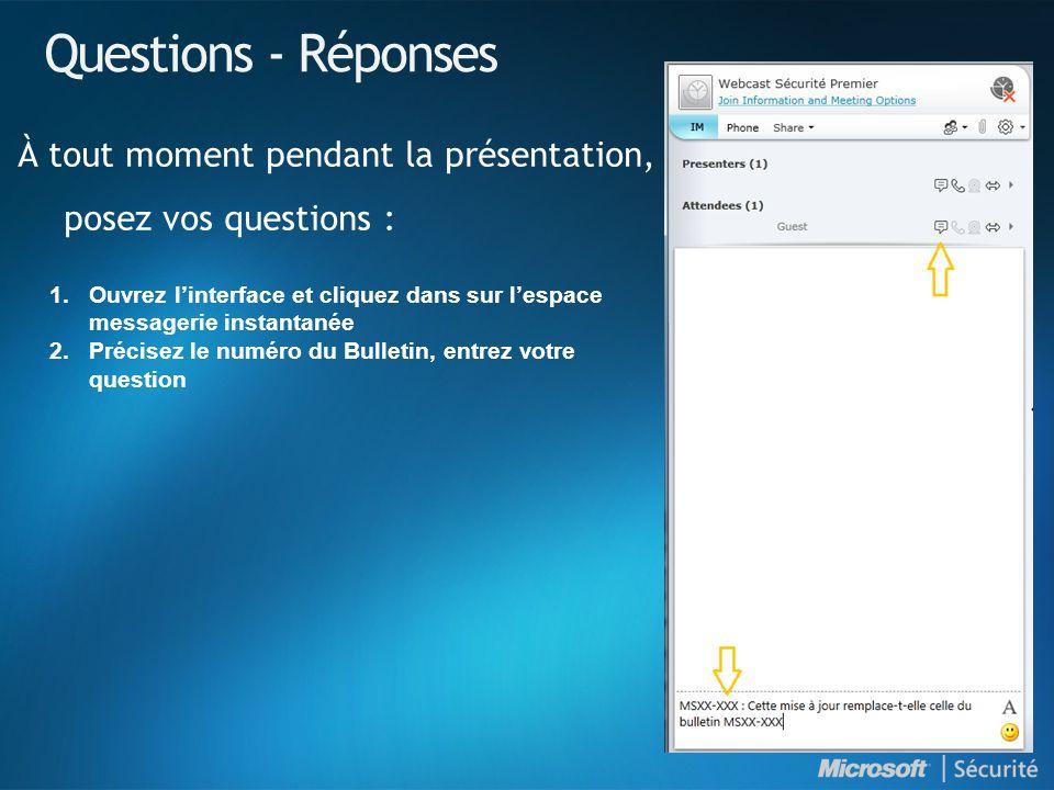 Questions - Réponses À tout moment pendant la présentation, posez vos questions : 1.Ouvrez linterface et cliquez dans sur lespace messagerie instantanée 2.Précisez le numéro du Bulletin, entrez votre question
