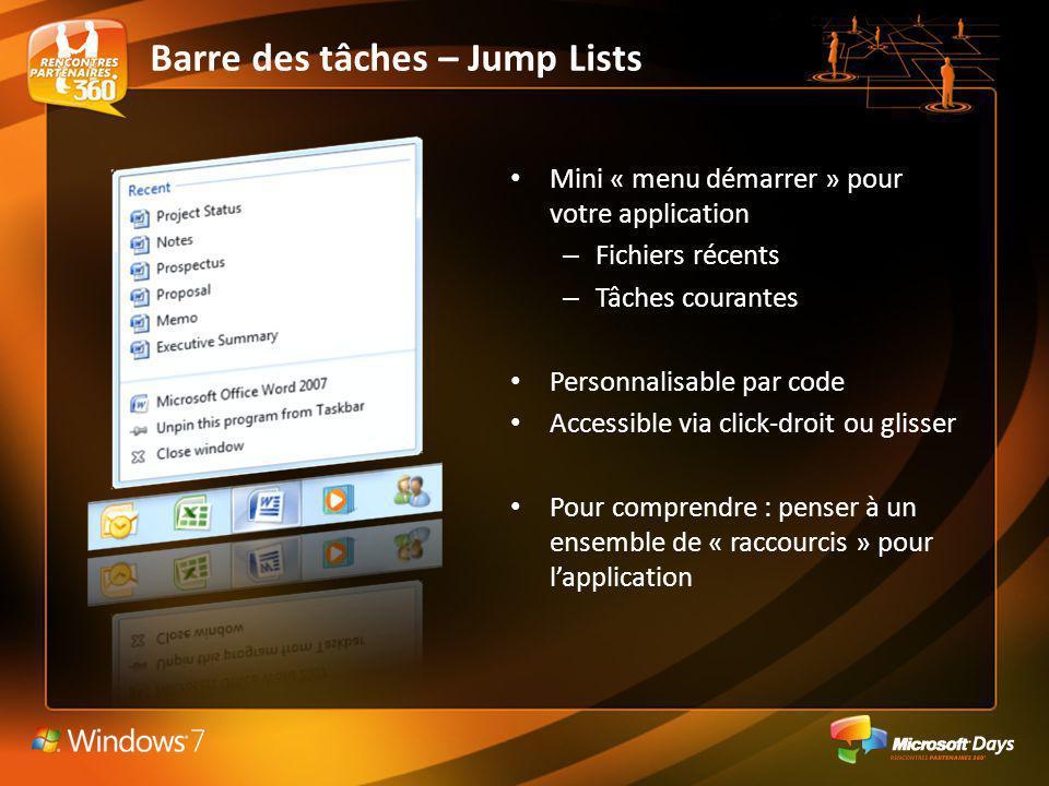 Barre des tâches – Jump Lists Mini « menu démarrer » pour votre application – Fichiers récents – Tâches courantes Personnalisable par code Accessible