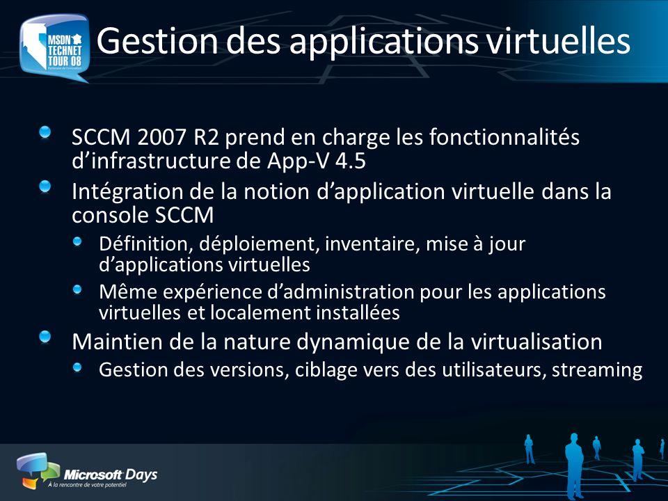 Gestion des applications virtuelles SCCM 2007 R2 prend en charge les fonctionnalités dinfrastructure de App-V 4.5 Intégration de la notion dapplicatio