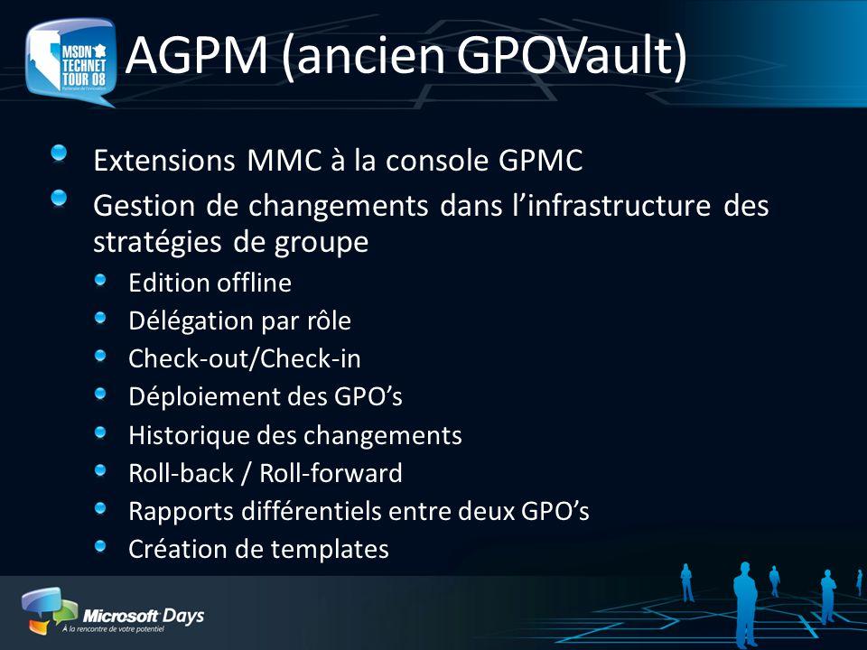 AGPM (ancien GPOVault) Extensions MMC à la console GPMC Gestion de changements dans linfrastructure des stratégies de groupe Edition offline Délégatio