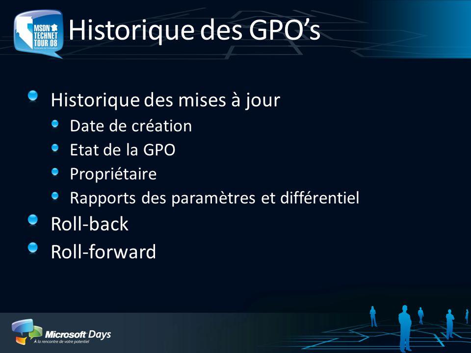 Historique des GPOs Historique des mises à jour Date de création Etat de la GPO Propriétaire Rapports des paramètres et différentiel Roll-back Roll-fo
