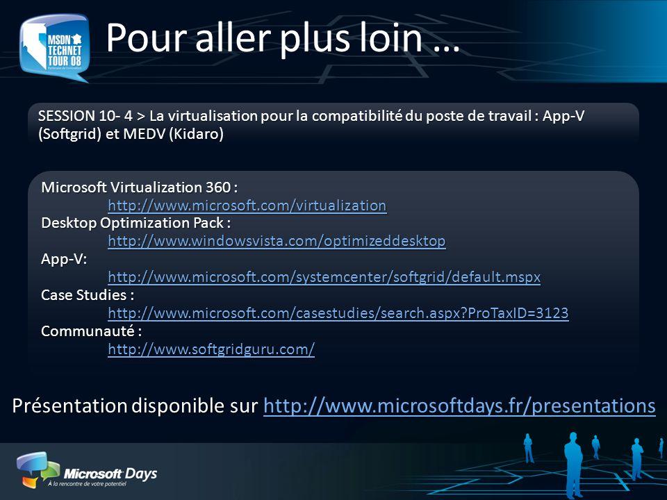 Présentation disponible sur Présentation disponible sur http://www.microsoftdays.fr/presentationshttp://www.microsoftdays.fr/presentations Pour aller