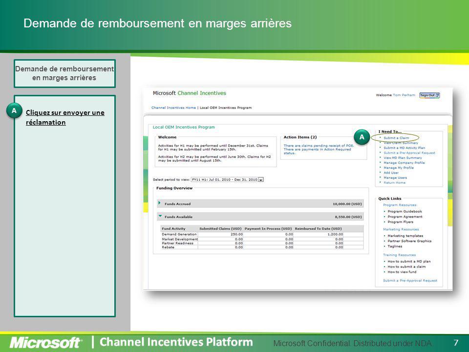 Microsoft Confidential. Distributed under NDA. Demande de remboursement en marges arrières Cliquez sur envoyer une réclamation 7 A A A A