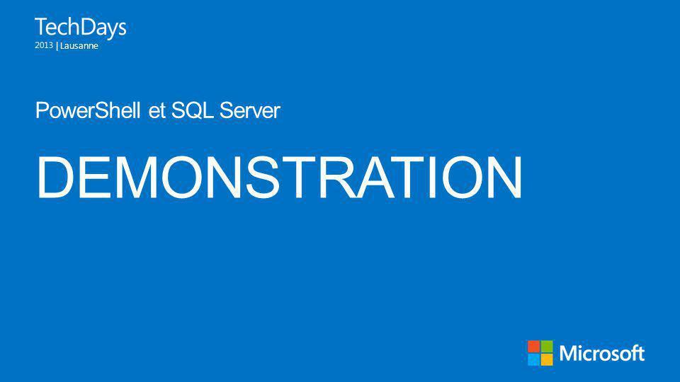 | Lausanne DEMONSTRATION PowerShell et SQL Server