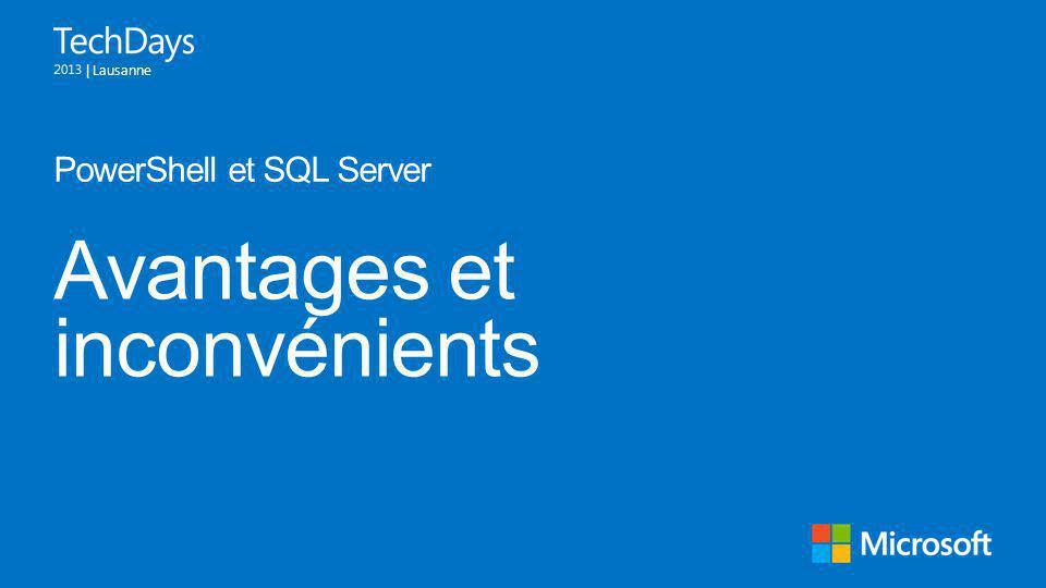 | Lausanne Avantages et inconvénients PowerShell et SQL Server