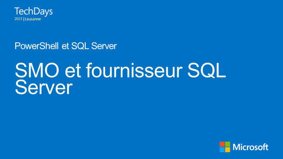 | Lausanne SMO et fournisseur SQL Server PowerShell et SQL Server