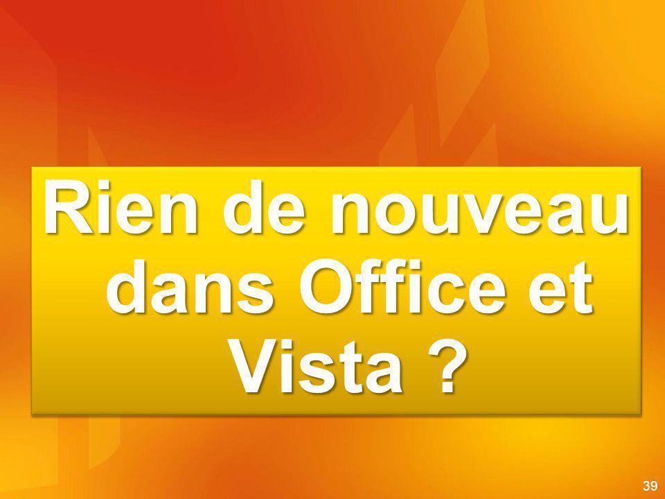 Rien de nouveau dans Office et Vista ? 39