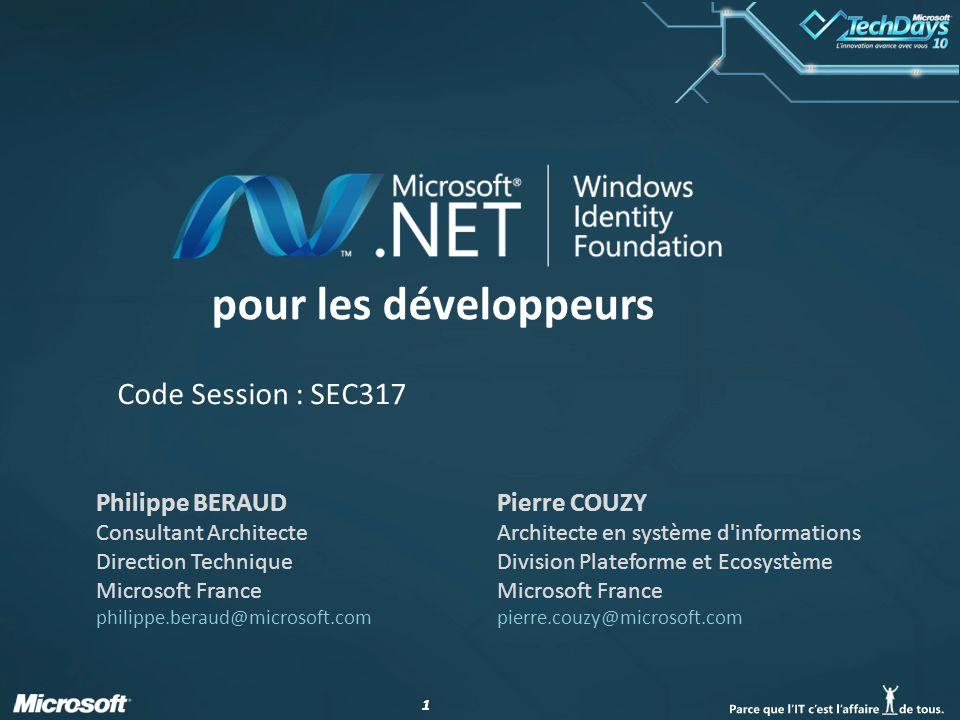 22 Description de la session Cette session vous offre un aperçu complet de Windows Identity Foundation (WIF), le nouveau Framework Identity de la plateforme.NET.