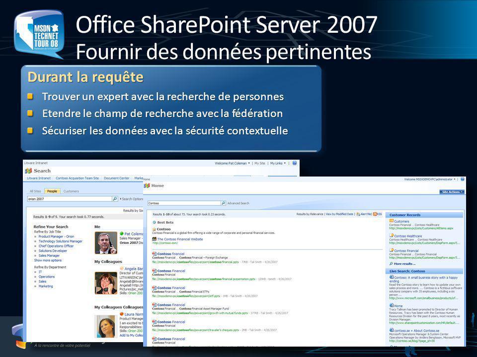 Office Sharepoint Server 2007 Fournir des données pertinentes Avant la requête Indexation de données structurées avec le BDC Ajout de sources de donné