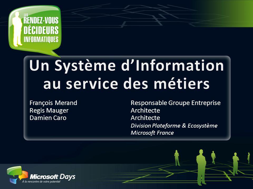 1 François MerandResponsable Groupe Entreprise Regis Mauger Architecte Damien CaroArchitecte Division Plateforme & Ecosystème Microsoft France