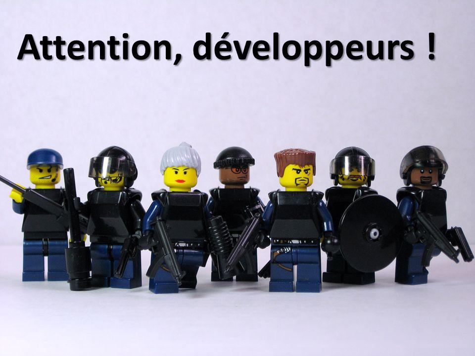 Attention, développeurs !