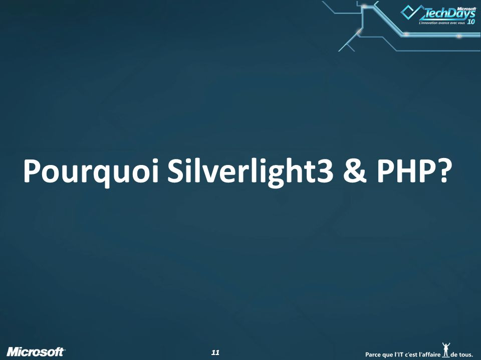 11 Pourquoi Silverlight3 & PHP