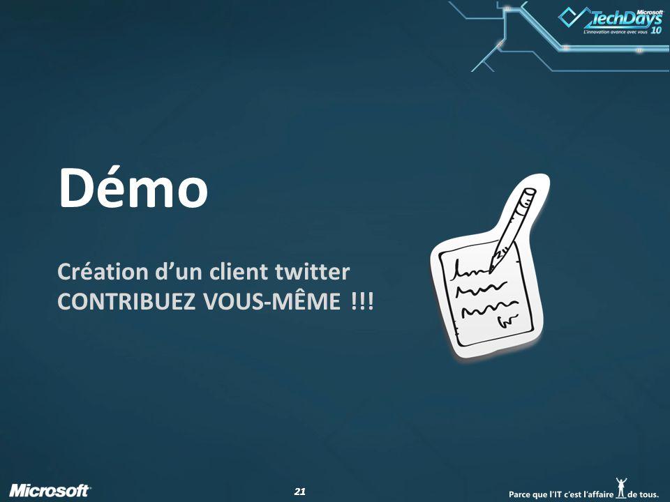 21 Démo Création dun client twitter CONTRIBUEZ VOUS-MÊME !!!