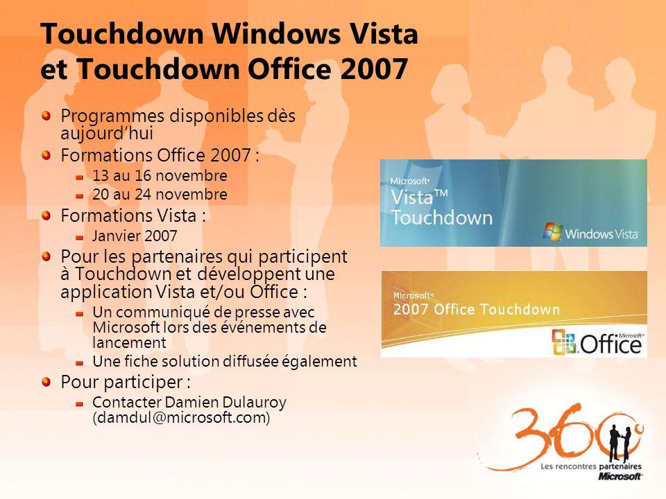 Touchdown Windows Vista et Touchdown Office 2007 Programmes disponibles dès aujourdhui Formations Office 2007 : 13 au 16 novembre 20 au 24 novembre Fo