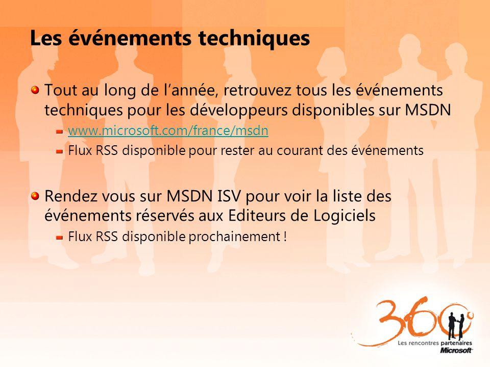 Les événements techniques Tout au long de lannée, retrouvez tous les événements techniques pour les développeurs disponibles sur MSDN www.microsoft.co