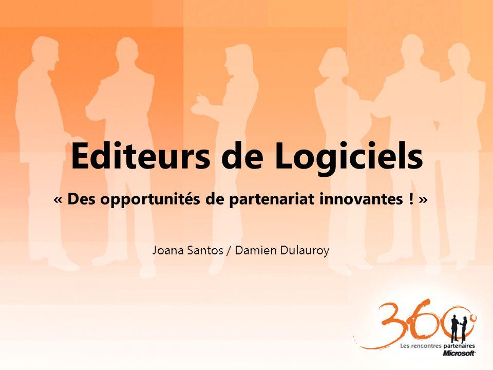 Editeurs de Logiciels « Des opportunités de partenariat innovantes ! » Joana Santos / Damien Dulauroy