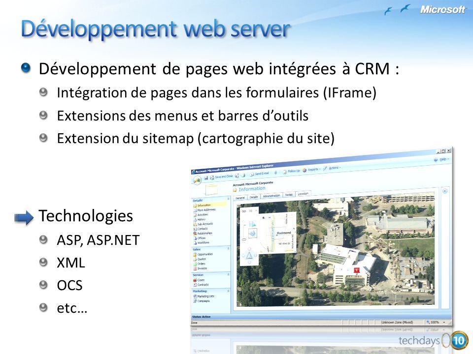 Développement de pages web intégrées à CRM : Intégration de pages dans les formulaires (IFrame) Extensions des menus et barres doutils Extension du si