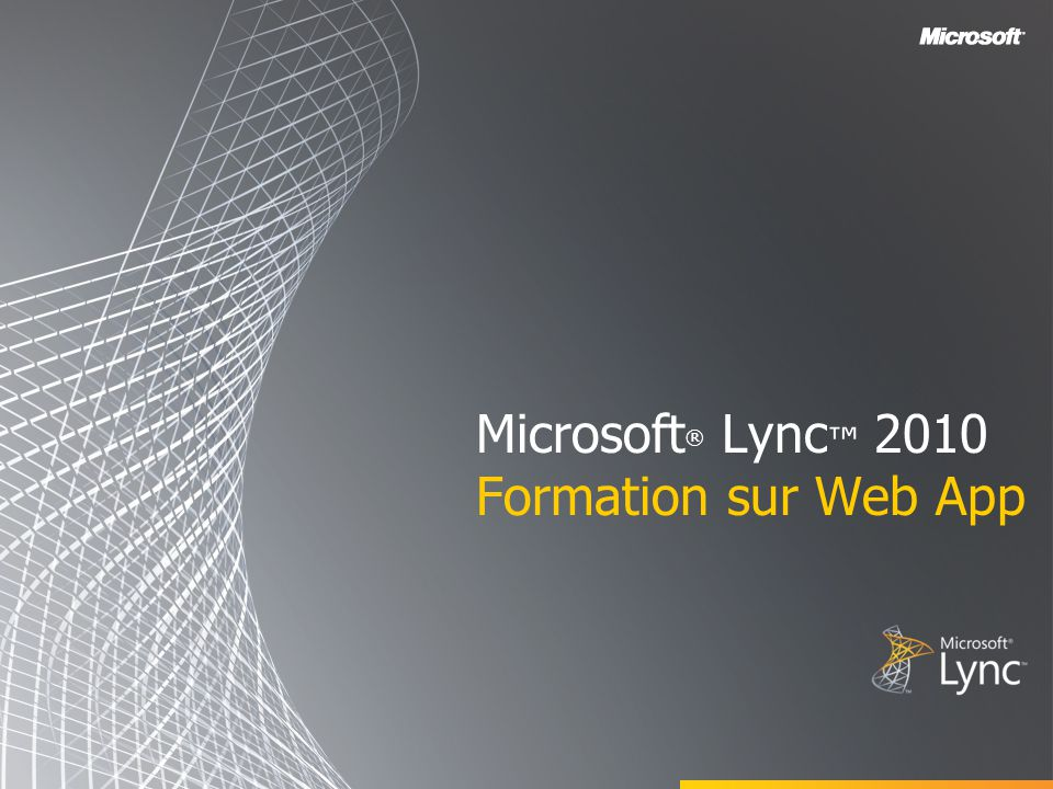 Microsoft ® Lync 2010 Formation sur Web App