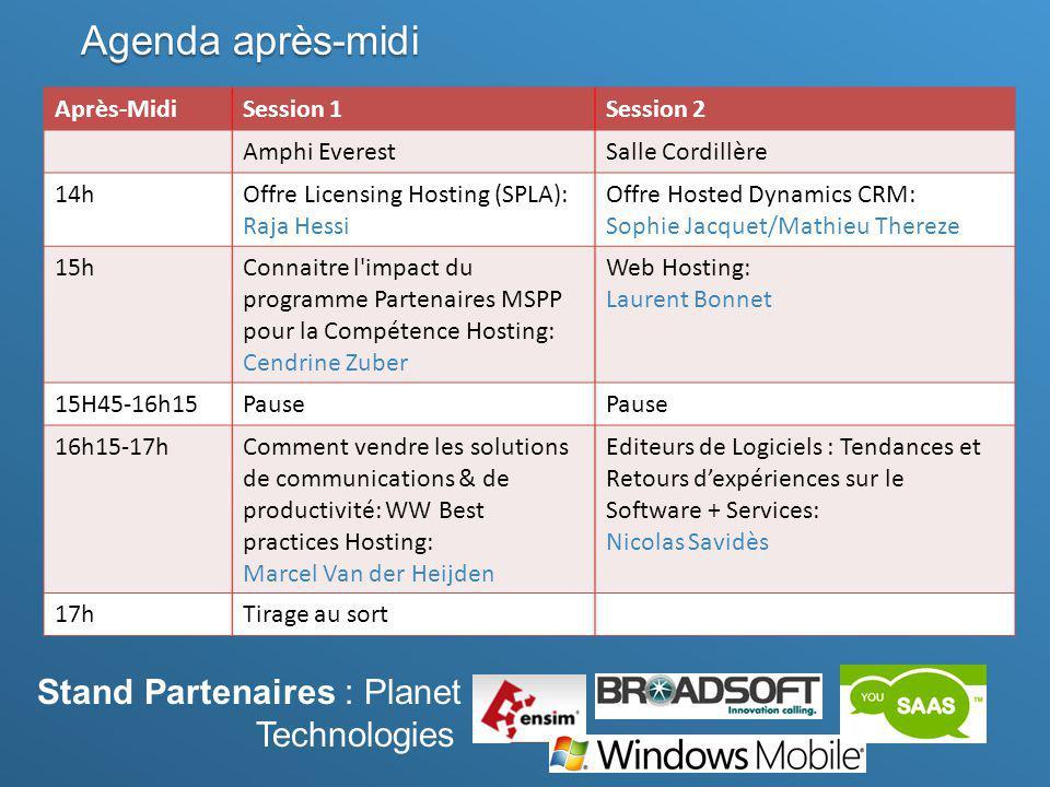 Agenda après-midi Après-MidiSession 1Session 2 Amphi EverestSalle Cordillère 14hOffre Licensing Hosting (SPLA): Raja Hessi Offre Hosted Dynamics CRM: