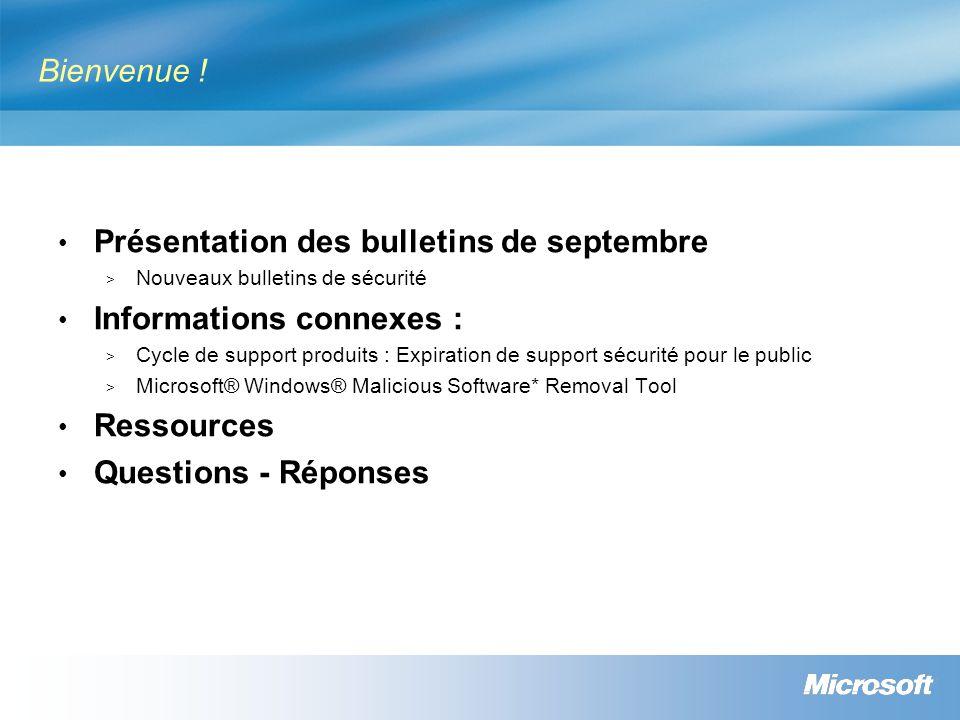 Bienvenue ! Présentation des bulletins de septembre > Nouveaux bulletins de sécurité Informations connexes : > Cycle de support produits : Expiration
