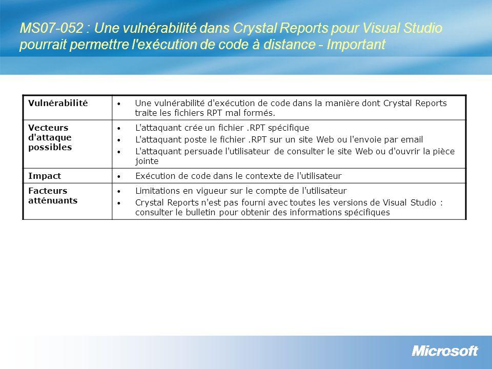 MS07-052 : Une vulnérabilité dans Crystal Reports pour Visual Studio pourrait permettre l'exécution de code à distance - Important Vulnérabilité Une v