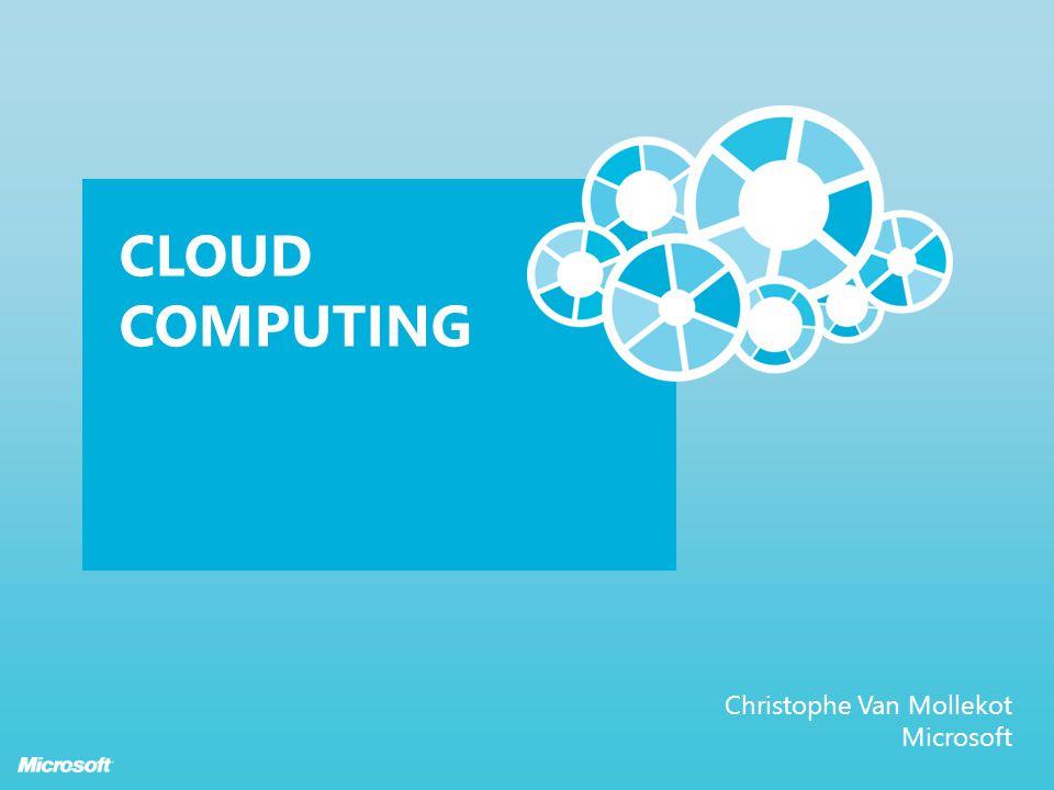 CLOUD COMPUTING Christophe Van Mollekot Microsoft