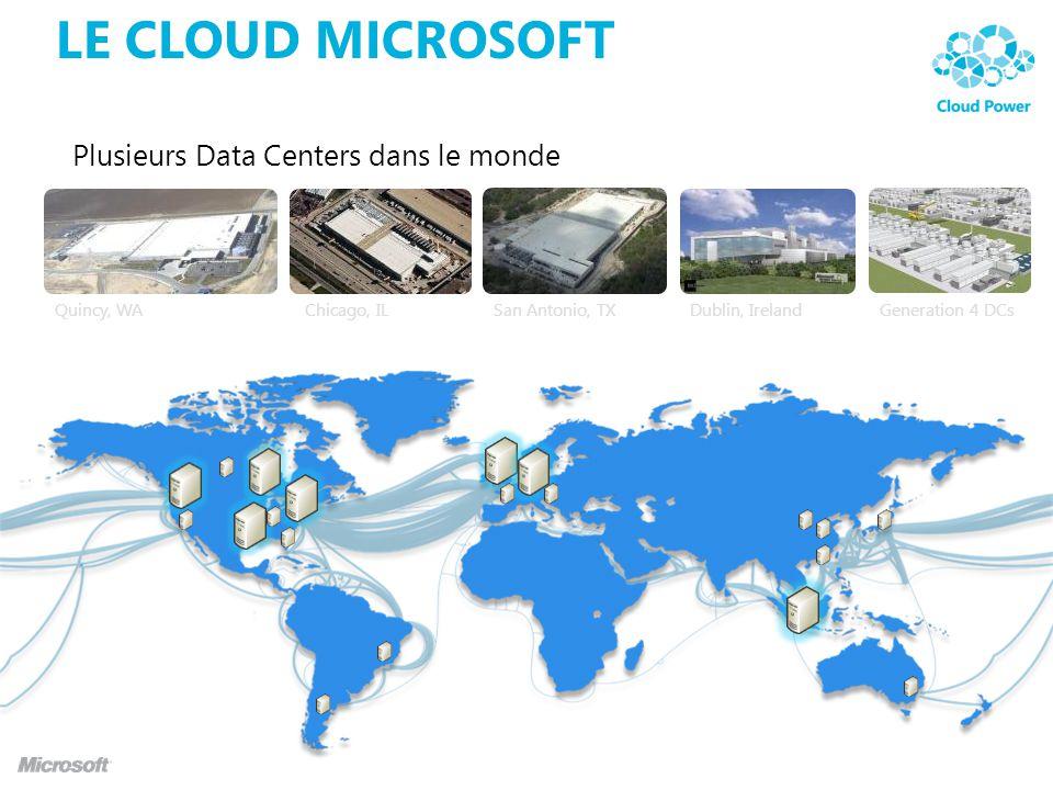 LE CLOUD MICROSOFT Plusieurs Data Centers dans le monde Quincy, WAChicago, ILSan Antonio, TXDublin, IrelandGeneration 4 DCs
