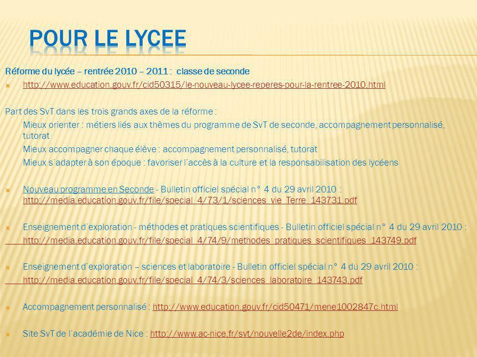 Réforme du lycée – rentrée 2010 – 2011 : classe de seconde http://www.education.gouv.fr/cid50315/le-nouveau-lycee-reperes-pour-la-rentree-2010.html Pa